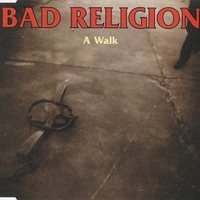 A walk (4 tracks) - BAD RELIGION