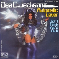 Automatic lover\Didn't think you'd do it - DEE D. JACKSON