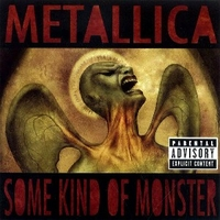 Some kind of monster - METALLICA