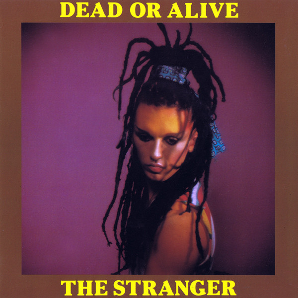 The stranger \ Some of that - DEAD OR ALIVE