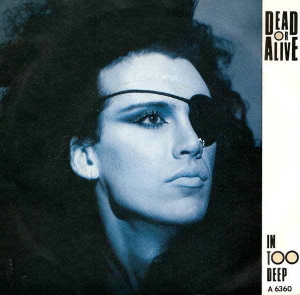 In too deep\I'd do anything - DEAD OR ALIVE