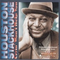 Cryin' won't help you - HOUSTON STACKHOUSE