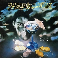 Sugar mice - MARILLION
