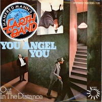You angel you \ Out in the distance - MANFRED MANN'S EARTH BAND