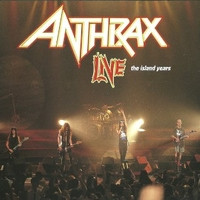 Live - The Island years - ANTHRAX