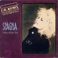 I wanna be your wife (U.k. remix)\Woman in love - SPAGNA