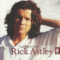 Together forever - The best of Rick Astley - RICK ASTLEY