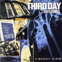 Offerings - A worship album - THIRD DAY