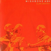 Clan destiny - WISHBONE ASH