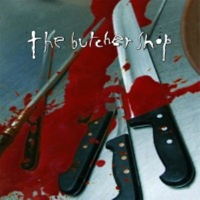 The butcher shop (complete discography) - BUTCHER SHOP