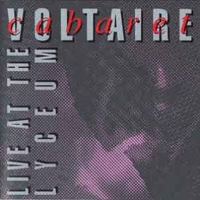 Live at the Lyceum - CABARET VOLTAIRE