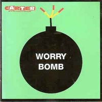 Worry bomb - CARTER The unstoppable sex machine