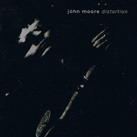 Distortion - JOHN MOORE