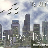 Fly so high (5 vers.) - B.M.C.