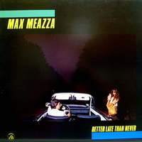 Better late than never - MAX MEAZZA