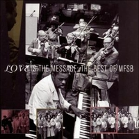 Love is the message: the best of MFSB - M.F.S.B. (Mother father sister brother)