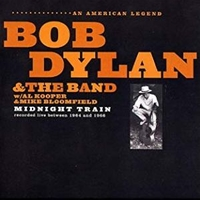 Midnight train - Bob Dylan & the band feat. Al Kooper & Mike Bloomfield - BOB DYLAN \ THE BAND