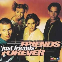 Friends forever - JUST FRIENDS