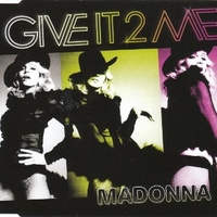 Give it 2 me (3 vers.) - MADONNA