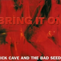 Bring it on (3 tracks+1 video track) - NICK CAVE