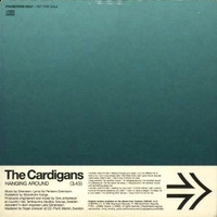 Hanging around (1 track) - CARDIGANS