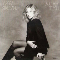 All I ask of you \ On my way to you - BARBRA STREISAND