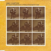 If I had possession over judgement (1 track) - ERIC CLAPTON