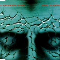 My father's eyes (3 tracks) - ERIC CLAPTON