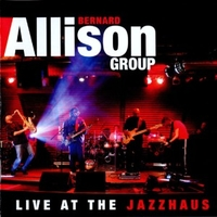 Live at the Jazzhaus - BERNARD ALLISON