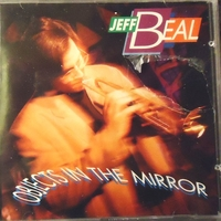 Objects in the mirror - JEFF BEAL