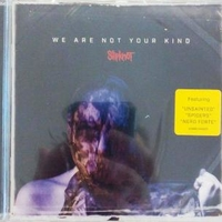 We are noy your kind - SLIPKNOT