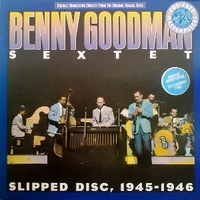 Slipped disc, 1945/1946 - BENNY GOODMAN