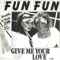 Give me your love\ Tell me - FUN FUN