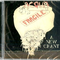 A new chant - ACQUA FRAGILE