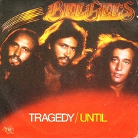 Tragedy \ Until - BEE GEES