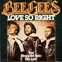 Love so right \ You stepped into my life - BEE GEES