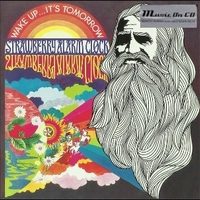 Wake up...it's tomorrow - STRAWBERRY ALARM CLOCK