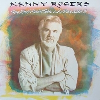 They don't make them like they used to - KENNY ROGERS