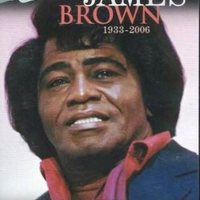 Live + documentary 2006: previously unseen footage - JAMES BROWN