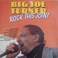 Rock this joint - BIG JOE TURNER