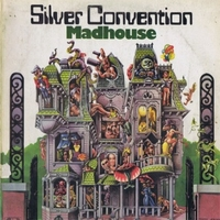 Madhouse - SILVER CONVENTION