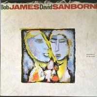 Double vision - DAVID SANBORN \ BOB JAMES