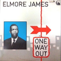 One way out - ELMORE JAMES