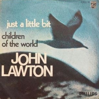 Just a little bit \ Children of the world - JOHN LAWTON