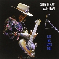 Let me love you (Westwood one-FM) - STEVIE RAY VAUGHAN