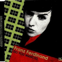Do you want to (1 track) - FRANZ FERDINAND