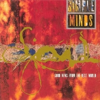 Good news from the next world - SIMPLE MINDS