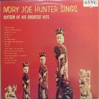 Sings sixteen of his greatest hits - IVORY JOE HUNTER