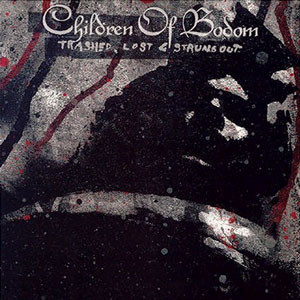 Trashed, lost & strung out - CHILDREN OF BODOM