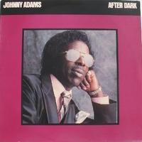 After dark - JOHNNY ADAMS